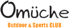 Omüche Outdoor & Sports CLUB|Omuche【オムーチェ】